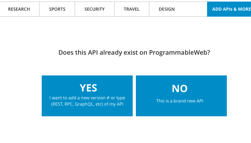 The process for adding a new API to ProgrammableWeb's API directory has a new starting point at which the user can choose between cloning an existing API (for ease of input of the new API) and adding a brand new API for which there is no pre-existing version.