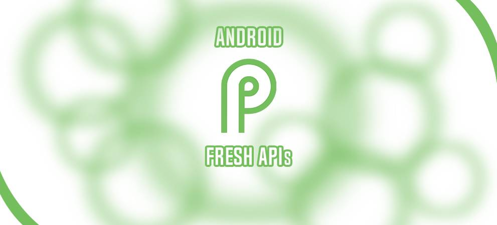 Google Adds Fresh Round of APIs to Android P | ProgrammableWeb