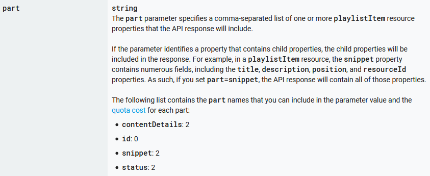 Figure 6: The part parameter on one of the API resources without a clear definition for what is contained within each part name  - get playlist contents youtube data api figure 06 part parameter - How To Get YouTube Playlist Contents from the YouTube Data API