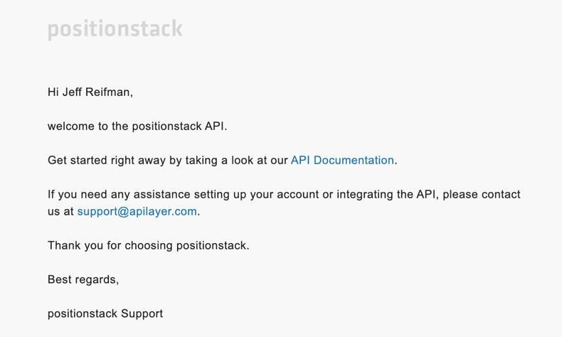 The welcome email from positionstack forward geocoding, reverse geocoding and batch geocoding API includes a link to the documentation and their customer support email.
