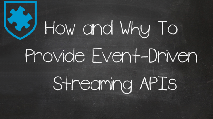 How and Why To Provide Event-Driven Streaming APIs