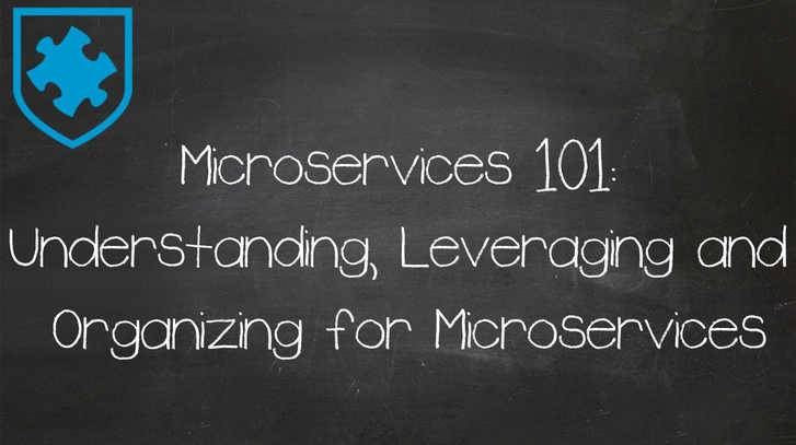 Microservices 101: Understanding and Leveraging Microservices