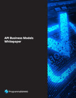 ProgrammableWeb's Guide to Modern API Business Models