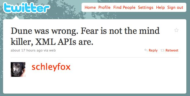 Tweet from @schleyfox clearly a bit scared of XML APIs