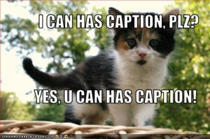 I Can Has Caption